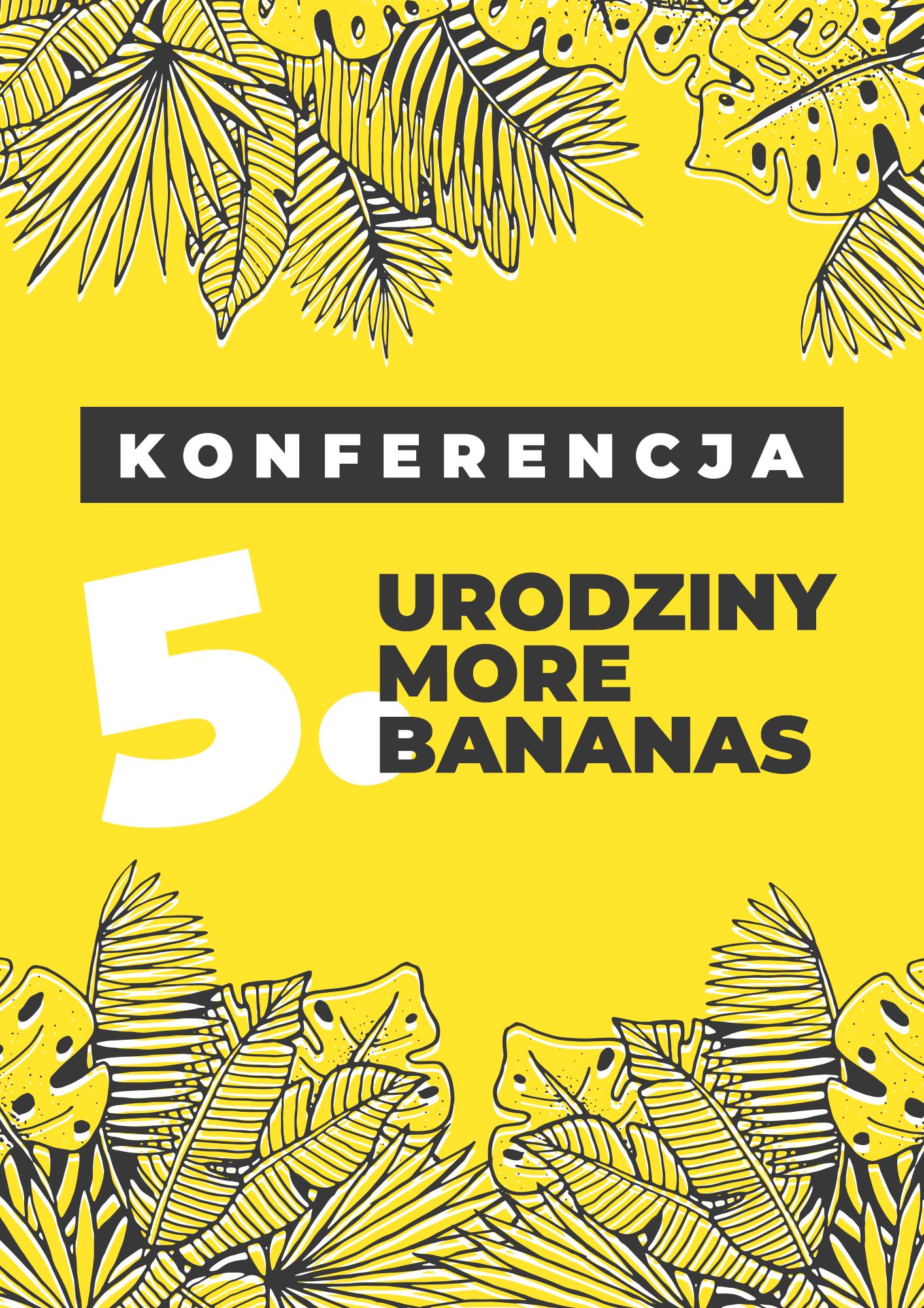 5. urodziny More Bananas Konferencja marketingowa online 28 maja 2021